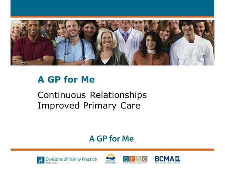 Continuous Relationships Improved Primary Care A GP for Me.