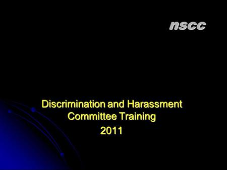 Discrimination and Harassment Committee Training 2011