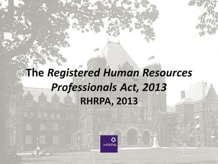 The Registered Human Resources Professionals Act, 2013 RHRPA, 2013.
