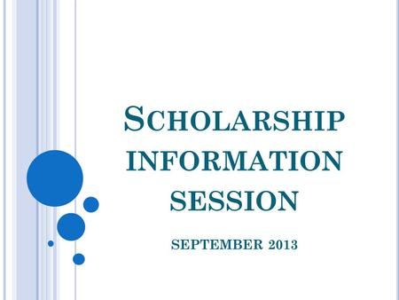 S CHOLARSHIP INFORMATION SESSION SEPTEMBER 2013. F ACTS The average undergraduate student in Canada graduates with $24,000 worth of debt. According to.