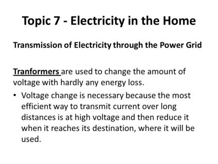 Topic 7 - Electricity in the Home