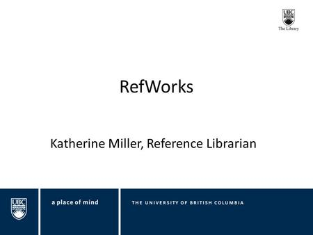 RefWorks Katherine Miller, Reference Librarian. Importing Records Identified through Database Searching.