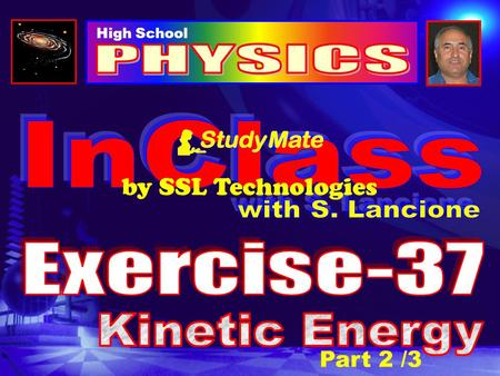 Part 2 /3 High School by SSL Technologies Physics Ex-37 Click Energy is the ability to do work. There are three types of work that can be done:  Accelerating.