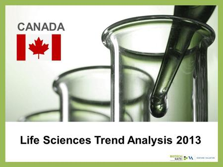 Life Sciences Trend Analysis 2013 CANADA. About Us The following statistical information has been obtained from Biotechgate. Biotechgate is a global,