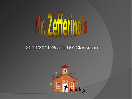 2010/2011 Grade 6/7 Classroom Welcome! Main Goal  To develop a respectful, responsible, learning community Philosophy  Give every learning opportunity.