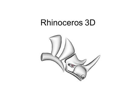 Rhinoceros 3D. What is Rhinoceros 3D? Rhinoceros (Rhino) is a stand-alone, commercial NURBS-based 3-D modeling tool, developed by Robert McNeel & Associates.NURBS.