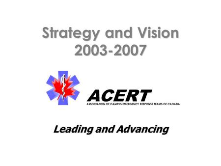 Strategy and Vision 2003-2007 Leading and Advancing.