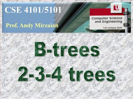 CSE 4101/5101 Prof. Andy Mirzaian. Lists Move-to-Front Search Trees Binary Search Trees Multi-Way Search Trees B-trees Splay Trees 2-3-4 Trees Red-Black.