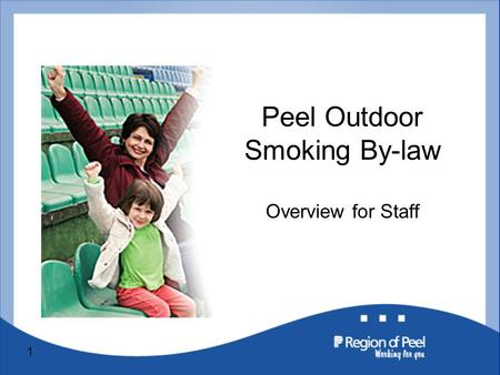 1 Peel Outdoor Smoking By-law Overview for Staff.