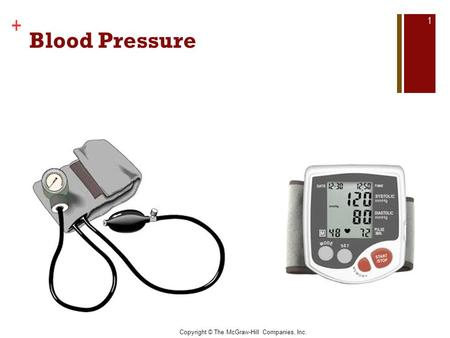 Copyright © The McGraw-Hill Companies, Inc. + Blood Pressure 1.