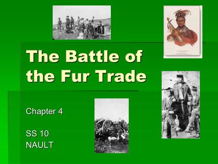 The Battle of the Fur Trade