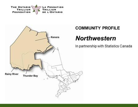 COMMUNITY PROFILENorthwestern In partnership with Statistics Canada.