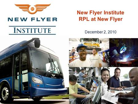 New Flyer Institute RPL at New Flyer December 2, 2010.