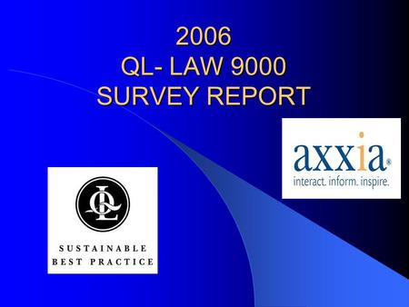 2006 QL- LAW 9000 SURVEY REPORT. LAW 9000 Background SAI Global Statistics.