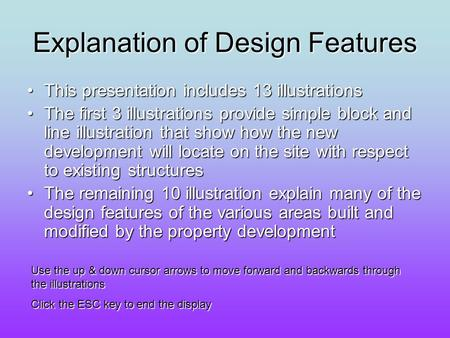 Explanation of Design Features This presentation includes 13 illustrationsThis presentation includes 13 illustrations The first 3 illustrations provide.