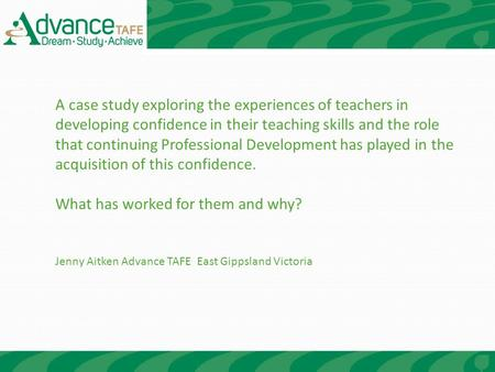 A case study exploring the experiences of teachers in developing confidence in their teaching skills and the role that continuing Professional Development.