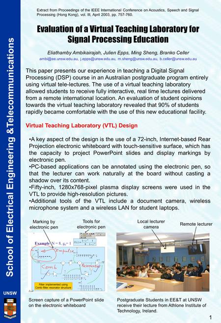 1 School of Electrical Engineering &Telecommunications Evaluation of a Virtual Teaching Laboratory for Signal Processing Education Eliathamby Ambikairajah,