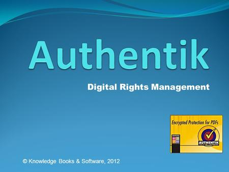Digital Rights Management © Knowledge Books & Software, 2012.