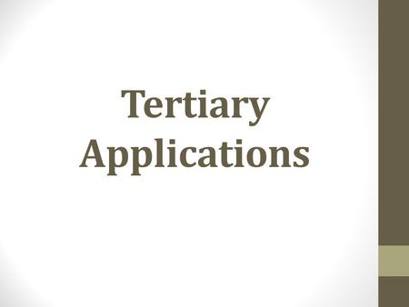 Tertiary Applications. Decision Making Several future changes Best decision FOR YOU, FOR NOW Many choices: Study, Work, Apprenticeship, Defer/GAP year.