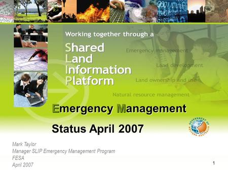 1 Mark Taylor Manager SLIP Emergency Management Program FESA April 2007 Emergency Management Status April 2007.
