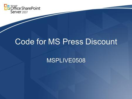 Code for MS Press Discount MSPLIVE0508. Delivering Systems that the Users Don't Hate: Why Office and SharePoint will change the way you work (Alistair.