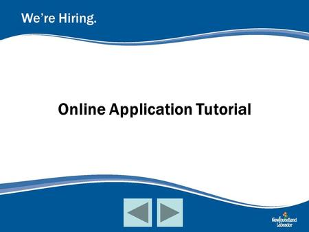 Online Application Tutorial We're Hiring.. Register for a new account and take the first step towards and exciting career in the Public Service! Your.