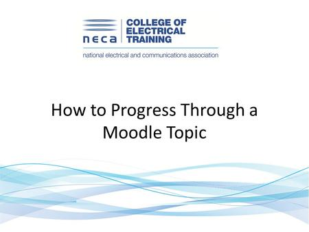 How to Progress Through a Moodle Topic. The topics are shown as a grid and selected by clicking the title. At any time in MOODLE you can use the breadcrumbs.