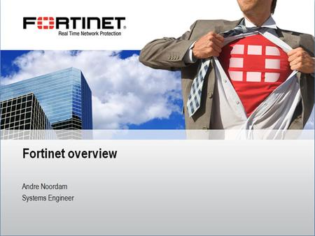 Fortinet Confidential. 2 Fortinet Overview Market-Leading Provider of End-to-End IT Security Solutions Company Stats Founded in 2000 Silicon Valley-based,