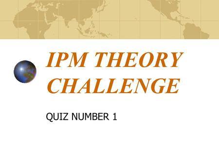 IPM THEORY CHALLENGE QUIZ NUMBER 1. Q1 - We are able to place organisations into which of the following categories based on their prime purpose A.Profit.