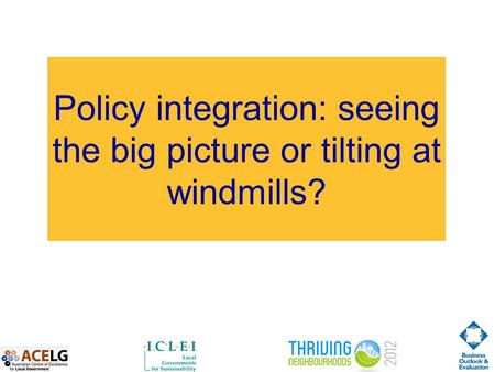 Policy integration: seeing the big picture or tilting at windmills?