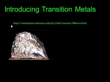 Introducing Transition Metals