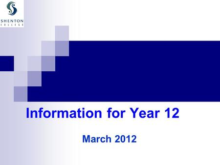 Information for Year 12 March 2012. Fulfilling Our Mission and Beliefs Much more than marks – learning for life How do we ensure your child achieves their.