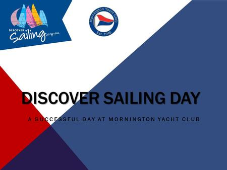 DISCOVER SAILING DAY A SUCCESSFUL DAY AT MORNINGTON YACHT CLUB.
