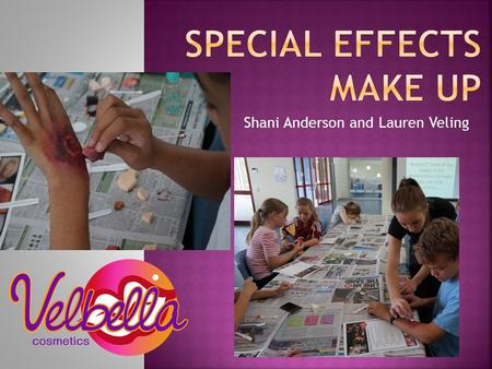 Shani Anderson and Lauren Veling. Beware!!! Some of the images in this presentation can make you feel a bit squirmish……