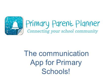 The communication App for Primary Schools!. Manly Vale Public School is delighted to be using Primary Parent Planner to provide parents with a smartphone.