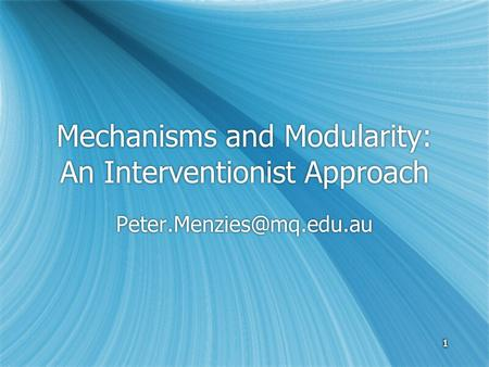 1111111 Mechanisms and Modularity: An Interventionist Approach