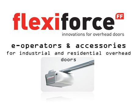 E-operators & accessories for industrial and residential overhead doors.