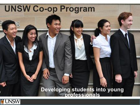 UNSW Co-op Program Developing students into young professionals.