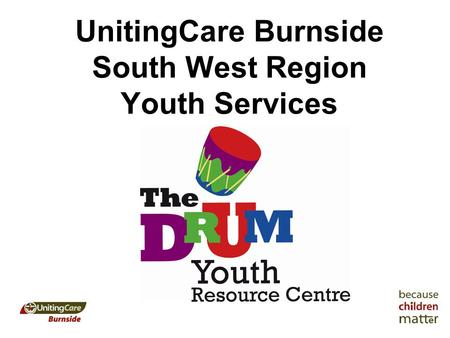 UnitingCare Burnside South West Region Youth Services.