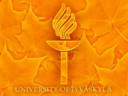 University of Jyväskylä at Present Year 2010 University of Jyväskylä founded in 1934 one of the largest universities in Finland total income 180 million.