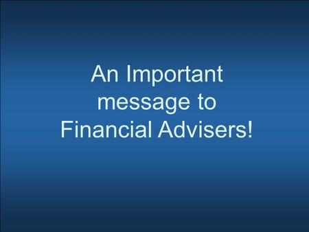 An Important message to Financial Advisers!. There are things your industry regulators say you MUST do! There are things you CAN do to make your operation.