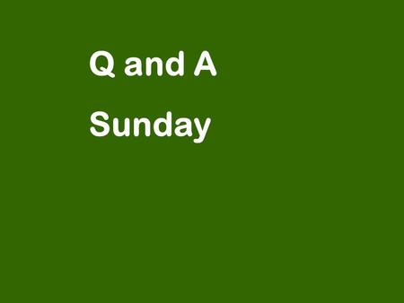Q and A Sunday. Q: If I was bad but I believe in God, would I still go to heaven?