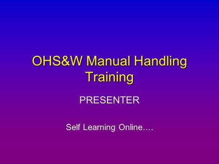 OHS&W Manual Handling Training