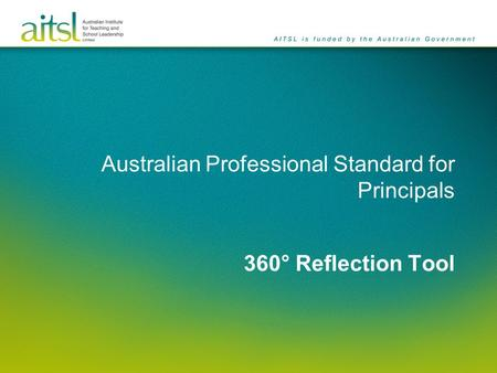 Australian Professional Standard for Principals 360° Reflection Tool.