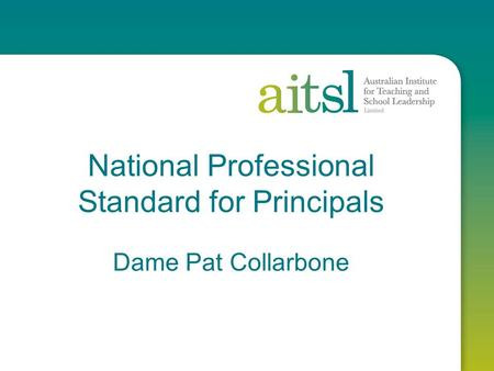 National Professional Standard for Principals Dame Pat Collarbone.