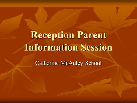Reception Parent Information Session Catherine McAuley School.