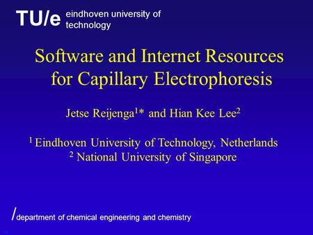 TU/e eindhoven university of technology / department of chemical engineering and chemistry Software and Internet Resources for Capillary Electrophoresis.