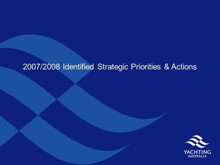 2007/2008 Identified Strategic Priorities & Actions.
