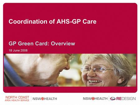 Coordination of AHS-GP Care GP Green Card: Overview 18 June 2008.