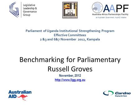 Benchmarking for Parliamentary Russell Groves November, 2012   an Australian Government, AusAID initiative.